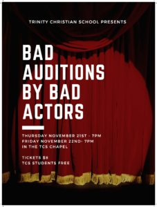 Bad Auditions by Bad Actors @ Trinity Christian School Chapel